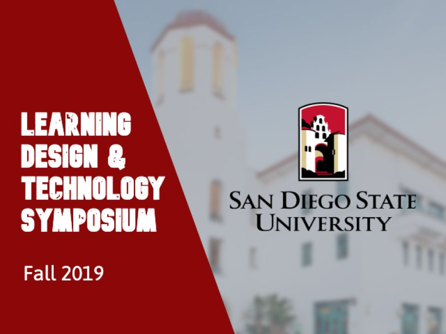 "This is a picture of the San Diego State University campus with text that reads ""Learning Design and Technology Symposium, Fall 2019."""